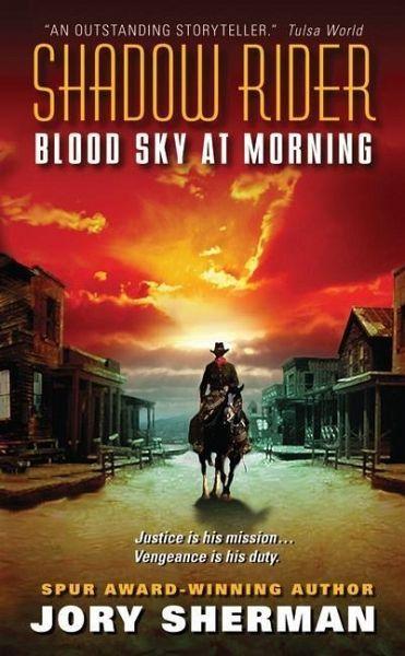 shadow rider blood sky at morning ebook epub von jory. Black Bedroom Furniture Sets. Home Design Ideas