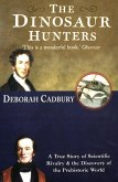 The Dinosaur Hunters: A True Story of Scientific Rivalry and the Discovery of the Prehistoric World (Text Only Edition) (eBook, ePUB)