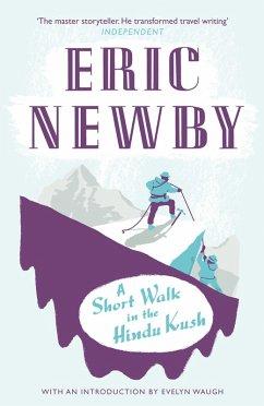 A Short Walk in the Hindu Kush (eBook, ePUB) - Newby, Eric