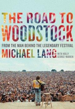 The Road to Woodstock (eBook, ePUB) - Lang, Michael