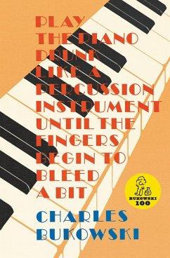 Play the Piano (eBook, ePUB) - Bukowski, Charles