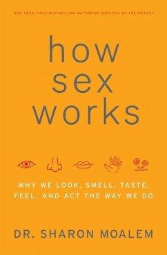 How Sex Works (eBook, ePUB) - Moalem, Sharon