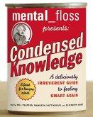 Mental Floss Presents Condensed Knowledge (eBook, ePUB)
