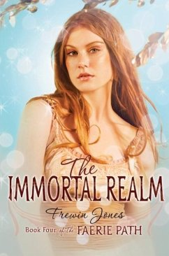 The Faerie Path #4: The Immortal Realm (eBook, ePUB) - Jones, Frewin