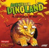 Allosaurus in Not / Abenteuer Dinoland Bd.1 (1 Audio-CD)