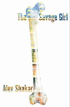 The Savage Girl (eBook, ePUB) - Shakar, Alex