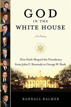 God in the White House: A History (eBook, ePUB) - Balmer, Randall