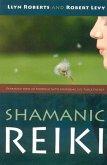 Shamanic Reiki: Expanded Ways Of Working (eBook, ePUB)