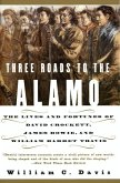 Three Roads to the Alamo (eBook, ePUB)