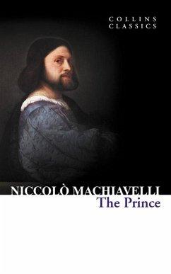 The Prince (Collins Classics) (eBook, ePUB) - Machiavelli, Niccolo