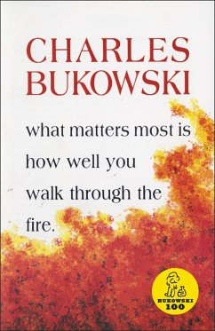 What Matters Most is How Well You (eBook, ePUB) - Bukowski, Charles