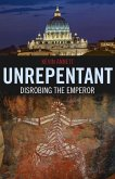Unrepentant: Disrobing The Emperor (eBook, ePUB)