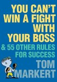 You Can't Win a Fight with Your Boss (eBook, ePUB)