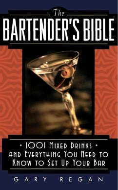 The Bartender's Bible (eBook, ePUB) - Regan, Gary