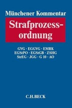 Münchener Kommentar zur Strafprozessordnung Bd. 3/2: GVG, EGGVG, EMRK, EGStPO, EGStGB, ZSHG, StrEG, JGG, G10, AO