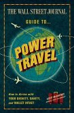 The Wall Street Journal Guide to Power Travel (eBook, ePUB)