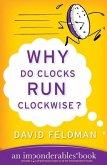 Why Do Clocks Run Clockwise? (eBook, ePUB)