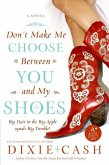 Don't Make Me Choose Between You and My Shoes (eBook, ePUB)