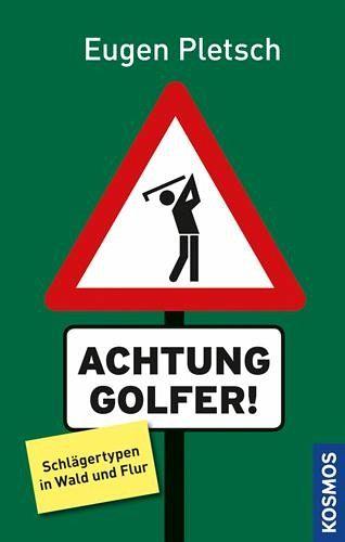 Achtung Golfer! - Pletsch, Eugen