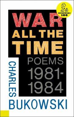 War All the Time (eBook, ePUB) - Bukowski, Charles