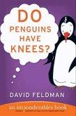 Do Penguins Have Knees? (eBook, ePUB)