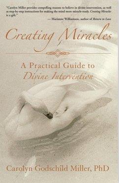 Creating Miracles (eBook, ePUB) - Carolyn G. Miller