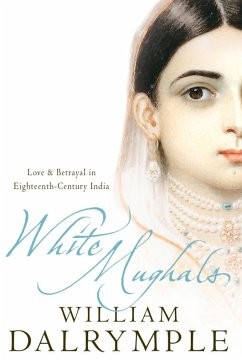 White Mughals: Love and Betrayal in 18th-century India (Text Only) (eBook, ePUB) - Dalrymple, William