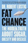 Fat Chance: The bitter truth about sugar (eBook, ePUB)