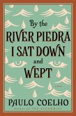 By the River Piedra I Sat Down and Wept (eBook, ePUB)