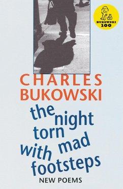 The Night Torn Mad With Footsteps (eBook, ePUB) - Bukowski, Charles