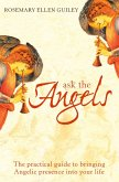 Ask The Angels: Bring Angelic Wisdom Into Your Life (eBook, ePUB)