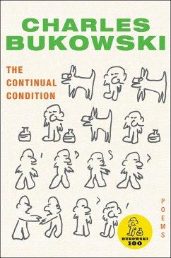 The Continual Condition (eBook, ePUB) - Bukowski, Charles