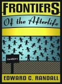 Frontiers of the Afterlife (eBook, ePUB)