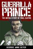 Guerrilla Prince: The Untold Story Of Fi (eBook, ePUB)