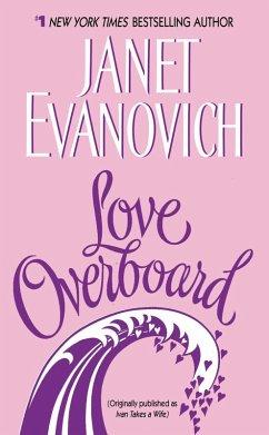 Love Overboard (eBook, ePUB) - Evanovich, Janet