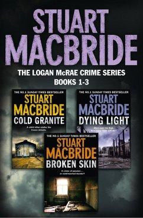 Logan McRae Crime Series Books 1-3: Cold Granite, Dying Light, Broken Skin (Logan McRae) (eBook, ePUB) - Macbride, Stuart