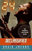 24 Declassified: Head Shot (eBook, ePUB)