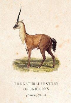 The Natural History of Unicorns (eBook, ePUB) - Lavers, Chris