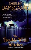 The Trouble With Witches (eBook, ePUB)