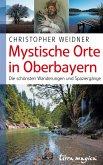 Mystische Orte in Oberbayern (eBook, ePUB)