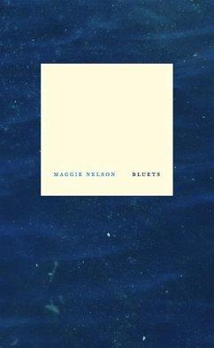 Bluets (eBook, ePUB) - Nelson, Maggie