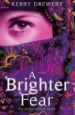 A Brighter Fear (eBook, ePUB)