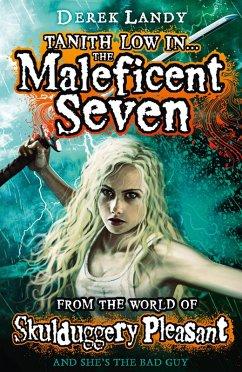 The Maleficent Seven (From the World of Skulduggery Pleasant) (eBook, ePUB) - Landy, Derek