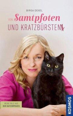 Von Samtpfoten und Kratzbürsten - Meine Fälle a...