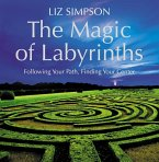 The Magic of Labyrinths: Following Your Path, Finding Your Center (eBook, ePUB)