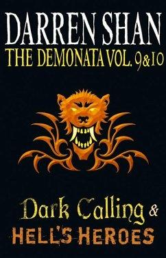 Volumes 9 and 10 - Dark Calling/Hell's Heroes (The Demonata) (eBook, ePUB) - Shan, Darren