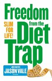 Freedom from the Diet Trap: Slim for Life (eBook, ePUB)