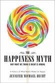 The Happiness Myth (eBook, ePUB)