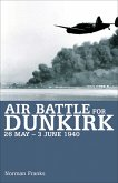 Air Battle for Dunkirk, 26 May-3 June 1940 (eBook, ePUB)