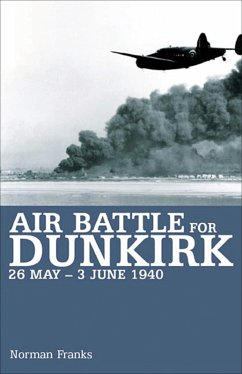 Air Battle for Dunkirk, 26 May-3 June 1940 (eBook, ePUB) - Franks, Norman